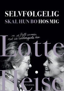 Forside fra bog af Lotte Heise: Selvfølgelig skal hun bo hos mig. På billedet ses Lotte Heise og hendes mor.